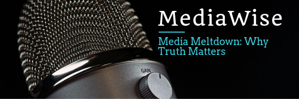 Media Meltdown: Why Truth Matters