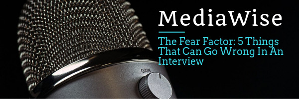 The Fear Factor: 5 Things that can go wrong in an Interview